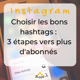 Choisir le bon hashtag: 3 étapes vers plus d'abonnés Instagram